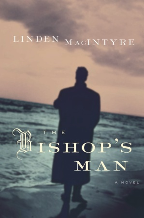 The Bishop's Man, by Linden MacIntyre « KevinfromCanada